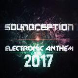Soundception - Electronic Anthem 2017 Mix