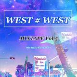 WEST # WEST Vol.05