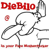 DieBilo @ In your Face Motherfucker