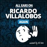 ALL EARS ON:  RICARDO VILLALOBOS again