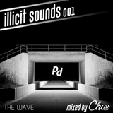 Illicit Sounds | 001 | The Wave