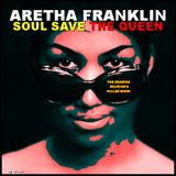 ARETHA FRANKLIN - SOUL SAVE THE QUEEN