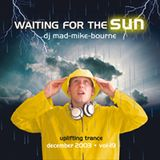 Waiting for the sun! Vol 19 - 2003