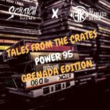 "Tales From The Crates 2019 ""Power 95 Grenada Edition"""