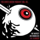 The Dirty Dozen Podcast vol 5 presents: illrock ≡ No Mercy On Rookies