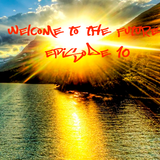 Welcome to the Future - Episode 10 [Extended Edition]