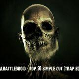brutalbattledroid - top 20 simple cut [trap edition]