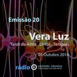 Emissão 20 - Vera Luz sobre Orientação Espiritual // Rádio Contrato Cósmico