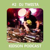 Kidson Podcast #2 - DJ Twista