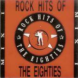 Rock Hits Of The Eighties 1