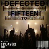 Defected Records Fifteen: 1999 to 2014 - Classic House Mix [EssJayDee]