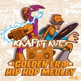 Krafty Kuts - Golden Era Hip Hop Medley