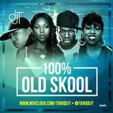 100% OLD SKOOL - @TARIQDJT