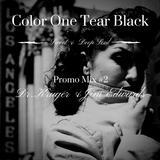 Color One Tear Black Promo Mix#2