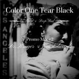 Color One Tear Black Promo Mix#2