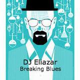 DJ Eliazar -  Breaking Blues