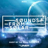Sounds From Solar 054 (Guest Mix by LOWER)