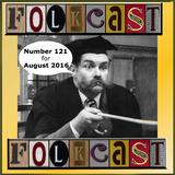 FolkCast 121 - August 2016
