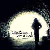 Ruslan Dudaev - Take a Walk