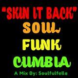 Skin It Back - Soul Funk Cumbia