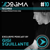 Gigi Squillante – Techno Live Set // Dogma Techno Podcast [March 2014]