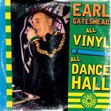 Earl Gateshead, All Vinyl, All Dancehall Mix Feat. Barrington Levy, Johnny Osbourne & Eek A Mouse