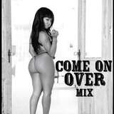 Come On Over Mix