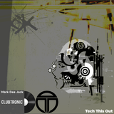 Tech This Out Show / Week10-17 @ClubTronic Radio hosted by Mark Dee Jack