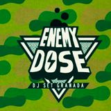 ENEMY DOSE 12-Julio-2013. (Drum & Bass)
