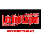 Late Night Eargasm on Mutiny Radio April 18, 2012
