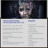 Unexplained Sounds - The Recognition Test # 151