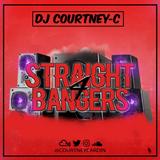 STRAIGHT BANGERS 4 // @DJCOURTNEYC