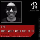 HDJR pres. KPD - House Music Never Dies Ep 18