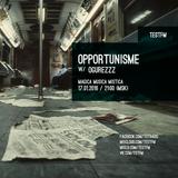 Opportunisme #12 w/ Ogurezzz - 17/01/2016