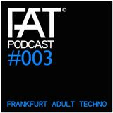FAT Podcast - Episode #003 (Mixed by Frank Savio)