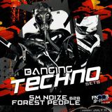 Banging Techno sets :: 008 >> SM Noize b2b with Forest People