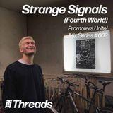 THREADS PROMOTERS UNITE MIX SERIES #002 -  Fourth World w/ Strange Signals