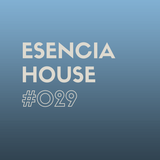 ESENCIA HOUSE #029 mixed by Nacho Heras