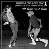 BaoBass gm & Peter Ramirez - Old times Good times