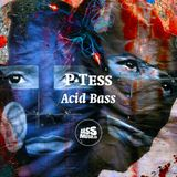 P-Tess - Acid Bass