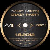 Dj Aviram Moreno - Crazy Party vol 1 (1.9.2013) להזמנת אירועים חייגו 052-4467114. 054-6626222