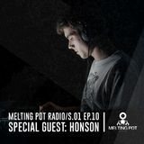 Melting Pot Radio S.01 EP.10 - Special Guest: HONSON