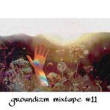 "Groundizm mixtape vol.11 ""Slow Of Okukawachi"