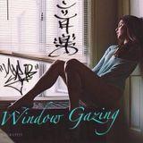 Window Gazing [ MXT ]