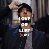 Love or Lust - Episode 001