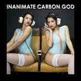 Inanimate Carbon God 27, December 10 2017