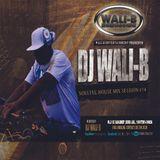 DJ WAlI-B SOULFUL HOUSE MIX SESSION #14