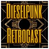 "Dieselpunk Retrocast (formerly ""Swing What You Got"") for July 2017"