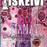 Tiamat ( Original mix )