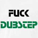 F*CK DUBSTEP